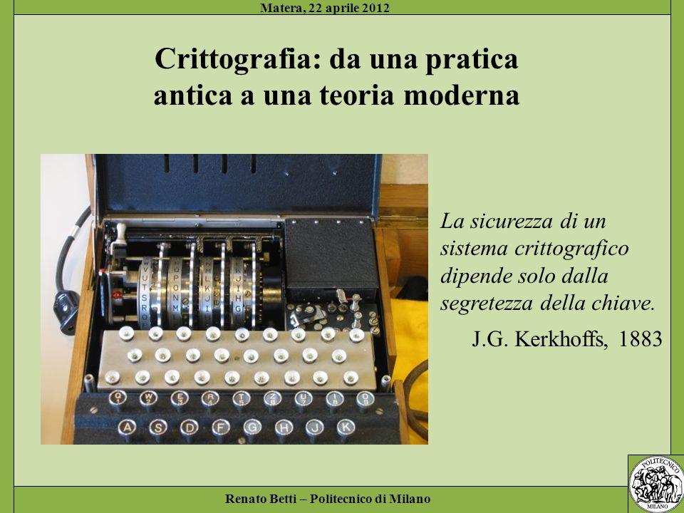 Renato Betti – Politecnico di Milano Matera, 22 aprile 2012 Aritmetica modulare C.F.Gauss, 1777-1855 Teorema: In lequazione di primo grado ax = 1 ha ununica soluzione se e solo se MCD (a,n) = 1