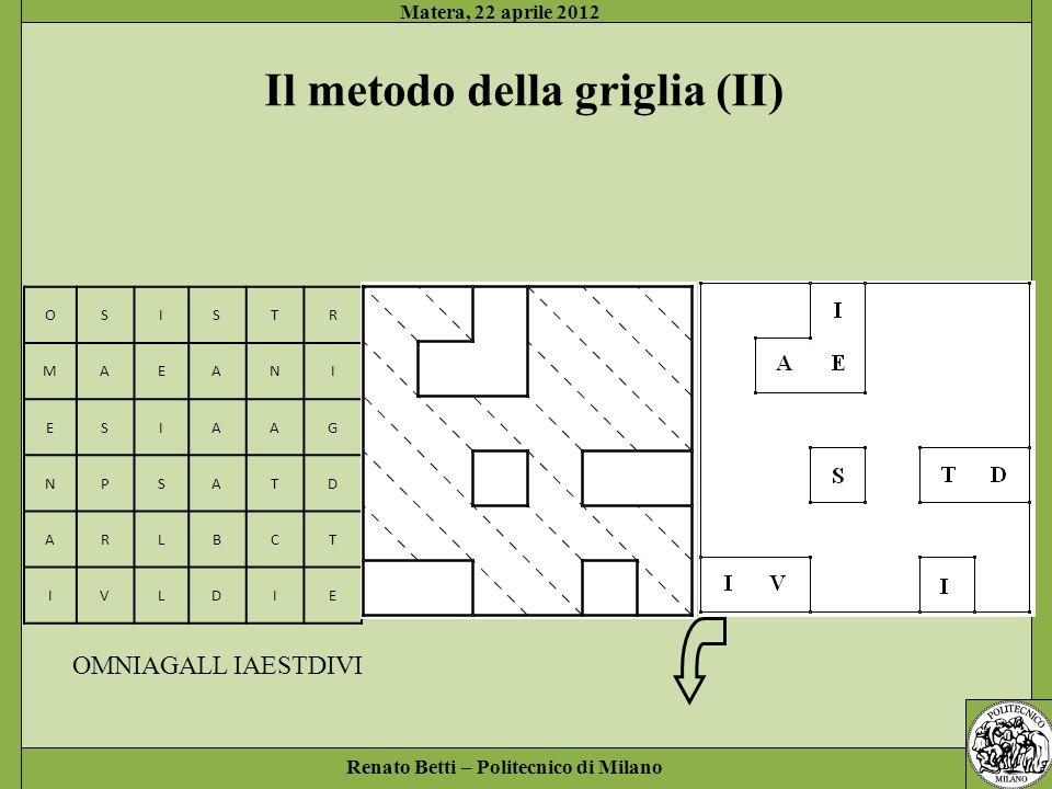 Renato Betti – Politecnico di Milano Matera, 22 aprile 2012 Chiave pubblica (RSA, 1978) R sceglie e pubblica la propria chiave pubblica (e,n), tale che MCD (e, φ(n)) = 1 R calcola ma non pubblica la soluzione d dellequazione ex = 1 in (e·d = kφ(n) + 1) Se m è il messaggio in chiaro (che si suppone < n), allora il messaggio in codice è c = m e in c c d (in ) T m e (in ) R m m