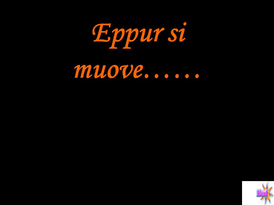 Eppur si muove……