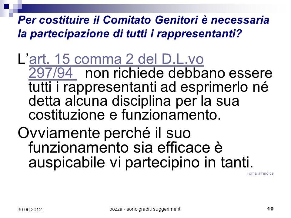 bozza - sono graditi suggerimenti10 30.06.2012 Per costituire il Comitato Genitori è necessaria la partecipazione di tutti i rappresentanti? Lart. 15