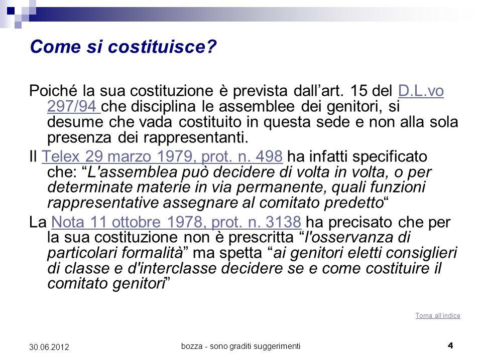 bozza - sono graditi suggerimenti4 30.06.2012 Come si costituisce? Poiché la sua costituzione è prevista dallart. 15 del D.L.vo 297/94 che disciplina