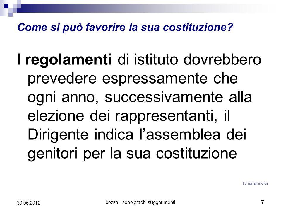 bozza - sono graditi suggerimenti7 30.06.2012 Come si può favorire la sua costituzione? I regolamenti di istituto dovrebbero prevedere espressamente c