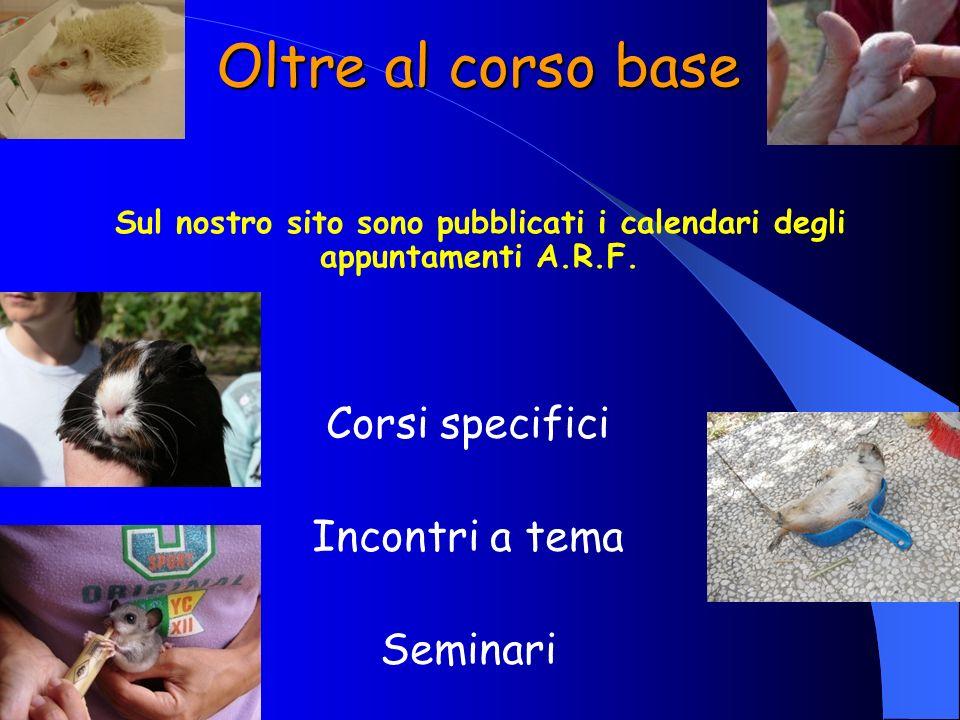 Oltre al corso base Sul nostro sito sono pubblicati i calendari degli appuntamenti A.R.F. Corsi specifici Incontri a tema Seminari