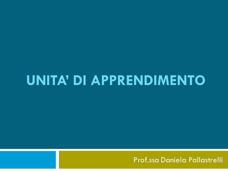 UNITA DI APPRENDIMENTO Prof.ssa Daniela Pallastrelli