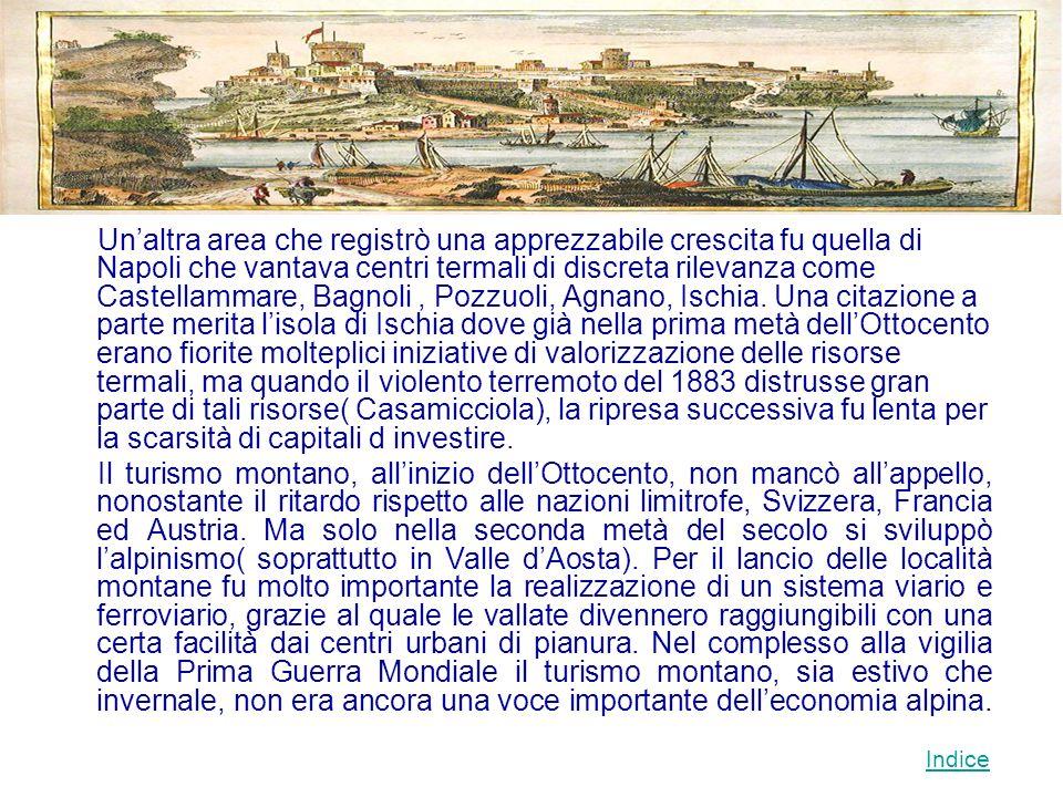 Unaltra area che registrò una apprezzabile crescita fu quella di Napoli che vantava centri termali di discreta rilevanza come Castellammare, Bagnoli,