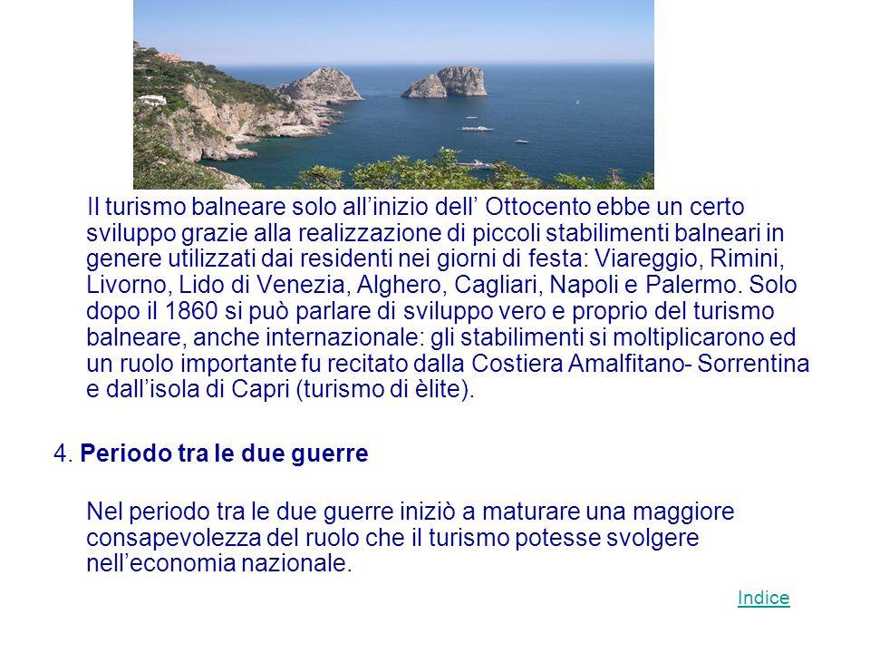 Il turismo balneare solo allinizio dell Ottocento ebbe un certo sviluppo grazie alla realizzazione di piccoli stabilimenti balneari in genere utilizza