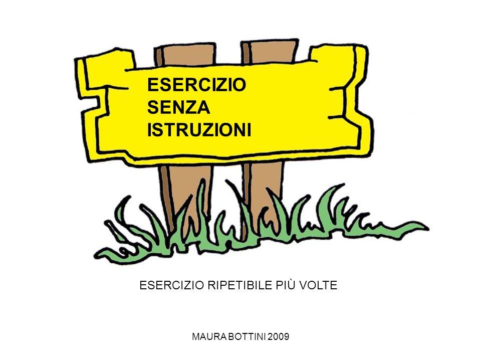 MAURA BOTTINI 2009 ESERCIZIO SENZA ISTRUZIONI ESERCIZIO RIPETIBILE PIÙ VOLTE