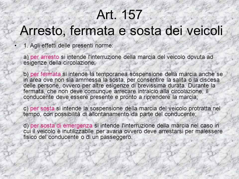 Art.156 Uso dei dispositivi di segnalazione acustica 1. Il dispositivo di segnalazione acustica deve essere usato con la massima moderazione e solamen