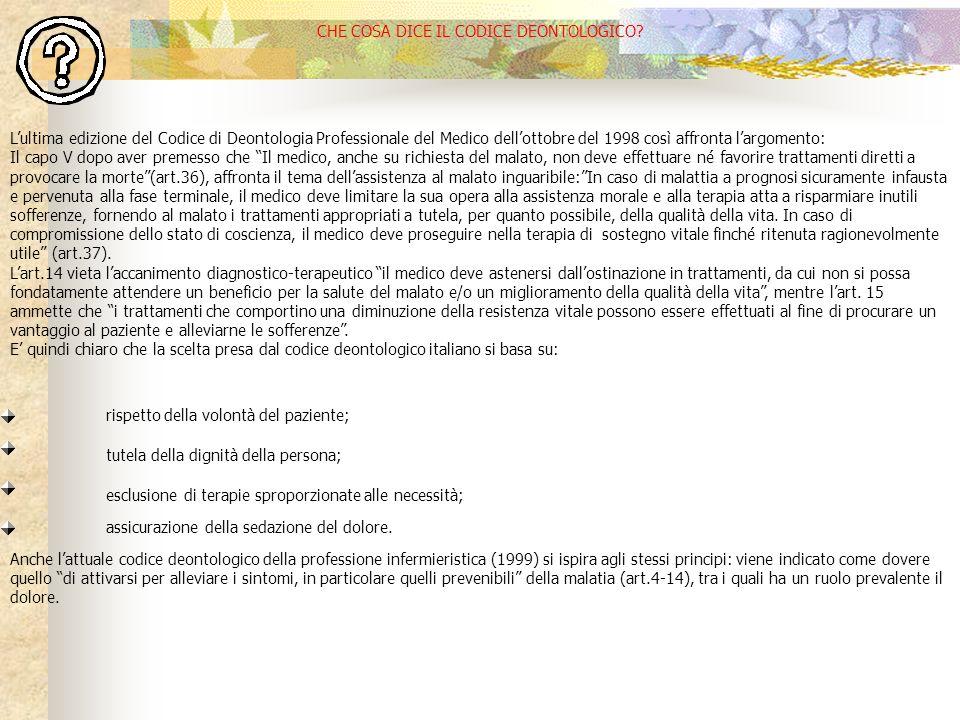 CHE COSA DICE IL CODICE DEONTOLOGICO? Lultima edizione del Codice di Deontologia Professionale del Medico dellottobre del 1998 così affronta largoment