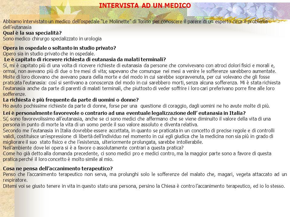 INTERVISTA AD UN MEDICO Abbiamo intervistato un medico dellospedale Le Molinette di Torino per conoscere il parere di un esperto circa il problema del