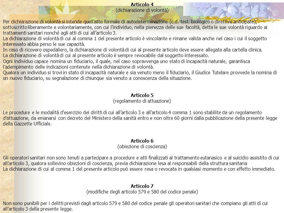 Articolo 4 (dichiarazione di volontà) Per dichiarazione di volontà si intende quellatto formale di autodeterminazione (c.d. test. biologico o direttiv
