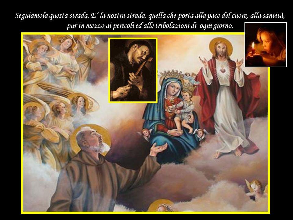 Quale meraviglia lamicizia di San Francesco e di San Pio, ai quali ci rivolgiamo confidenti, e loro ci indicano la strada della carità e della preghie