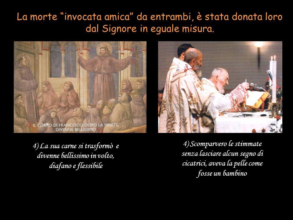 La morte invocata amica da entrambi, è stata donata loro dal Signore in eguale misura. 1) Il poverello di Assisi morì cantando: cantavano i suoi disce
