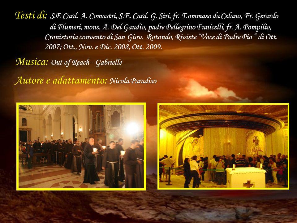 Il serafico Padre Francesco e il santo del nostro secolo Padre Pio benedicano questo tempo e lo rendano fecondo di grazie per noi e le nostre famiglie