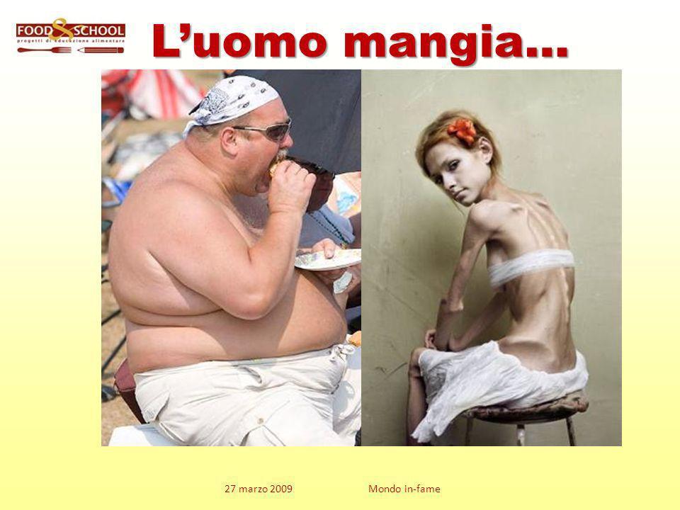27 marzo 2009 Mondo in-fame Luomo mangia…