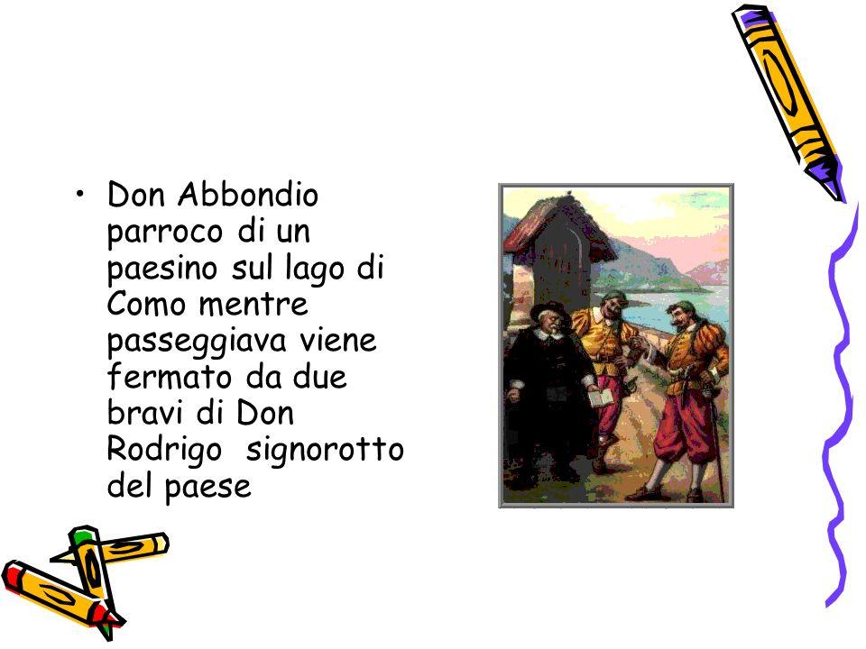 E gli intimano di non celebrare le nozze tra Renzo Tramaglino e Lucia Mondella.