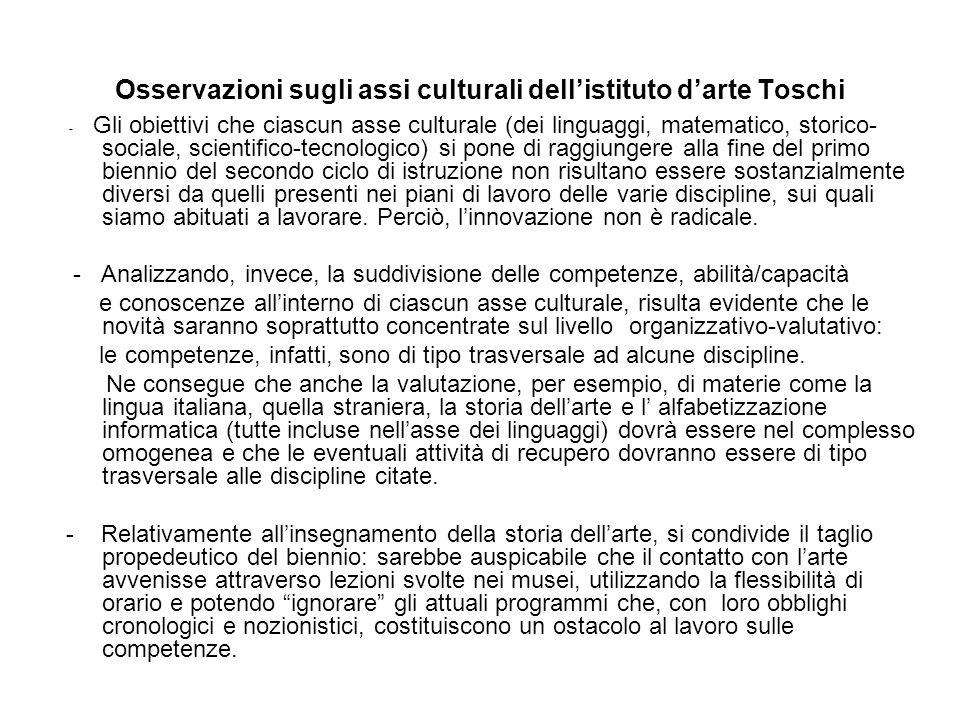 Osservazioni sugli assi culturali dellistituto darte Toschi - Gli obiettivi che ciascun asse culturale (dei linguaggi, matematico, storico- sociale, s