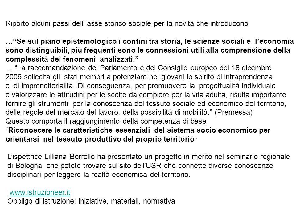 Riporto alcuni passi dell asse storico-sociale per la novità che introducono …Se sul piano epistemologico i confini tra storia, le scienze sociali e l