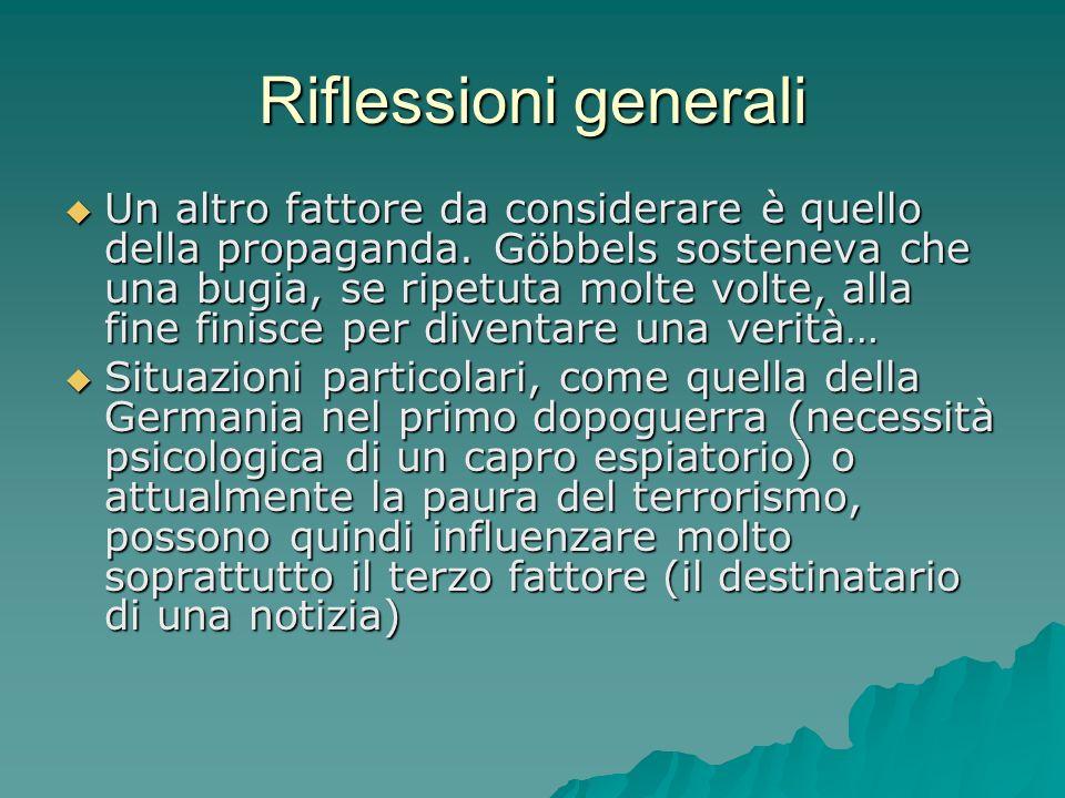 Riflessioni generali Un altro fattore da considerare è quello della propaganda.
