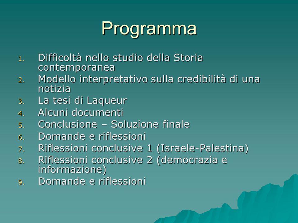 Programma 1. Difficoltà nello studio della Storia contemporanea 2.