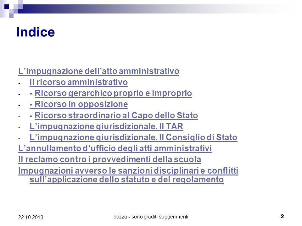 bozza - sono graditi suggerimenti2 22.10.2013 Indice Limpugnazione dellatto amministrativo - Il ricorso amministrativo Il ricorso amministrativo - - R