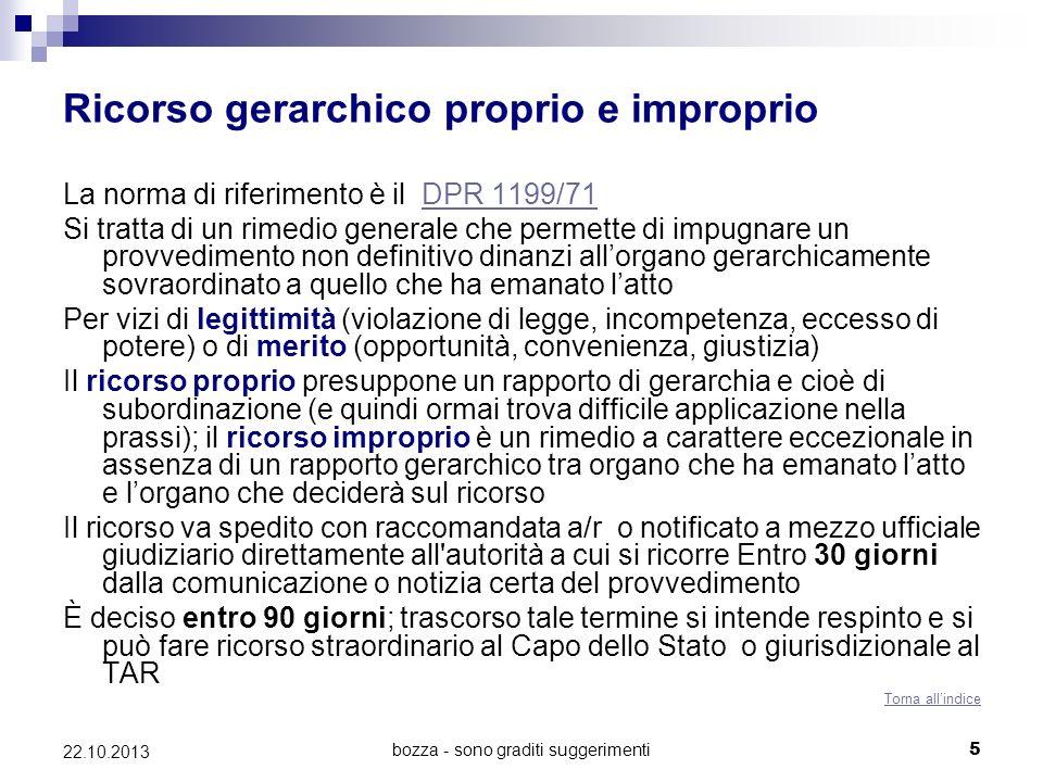 bozza - sono graditi suggerimenti5 22.10.2013 Ricorso gerarchico proprio e improprio La norma di riferimento è il DPR 1199/71DPR 1199/71 Si tratta di