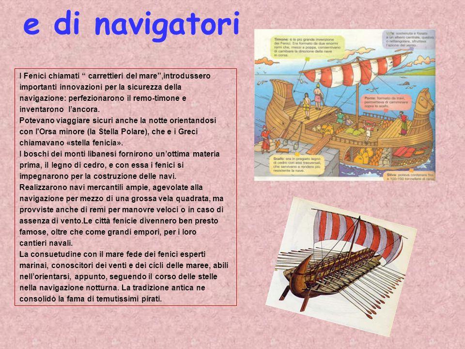 La colonizzazione: ricchezza e civiltà Nei viaggi per mare i fenici si diressero verso occidente, aprendo nuove rotte commerciali per rifornirsi di materie prime.