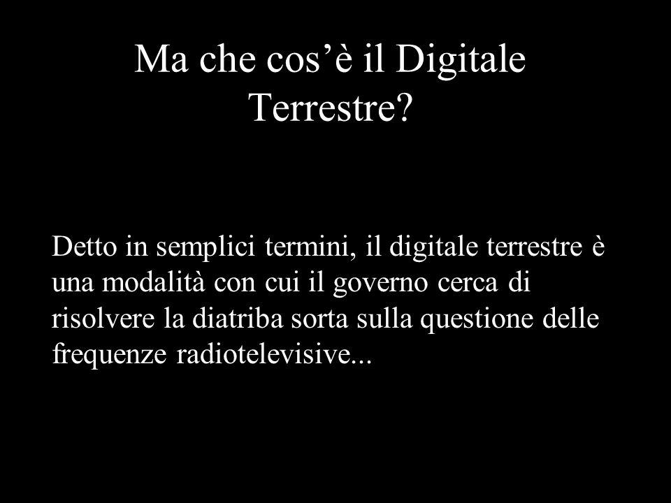 Lultima truffa Italiana: IL DIGITALE TERRESTRE
