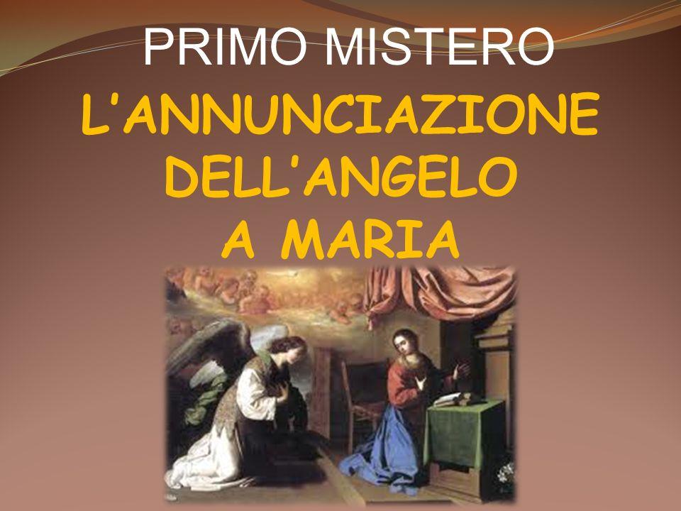 PRIMO MISTERO LANNUNCIAZIONE DELLANGELO A MARIA