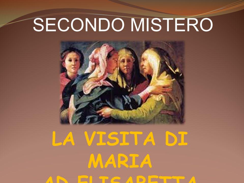 SECONDO MISTERO LA VISITA DI MARIA AD ELISABETTA