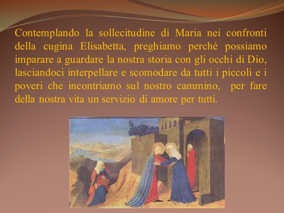 Contemplando la sollecitudine di Maria nei confronti della cugina Elisabetta, preghiamo perché possiamo imparare a guardare la nostra storia con gli o