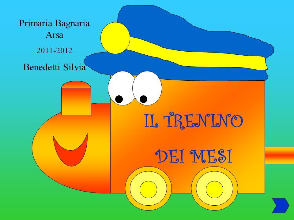 IL TRENINO DEI MESI Primaria Bagnaria Arsa 2011-2012 Benedetti Silvia