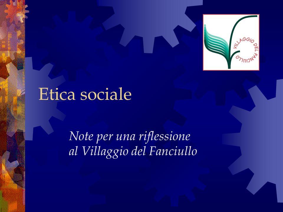 Etica sociale Note per una riflessione al Villaggio del Fanciullo