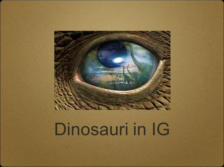 Dinosauri in IG