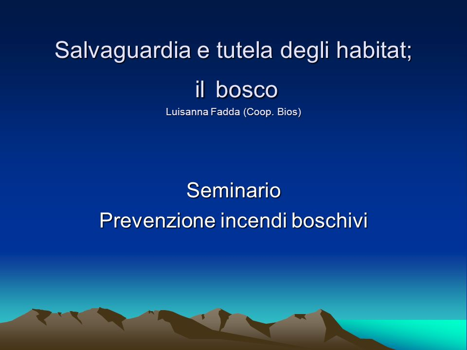 Salvaguardia e tutela degli habitat; il bosco Luisanna Fadda (Coop.