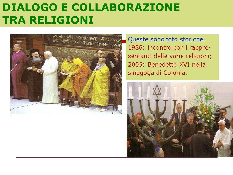 Queste sono foto storiche. 1986: incontro con i rappre- sentanti delle varie religioni; 2005: Benedetto XVI nella sinagoga di Colonia. DIALOGO E COLLA