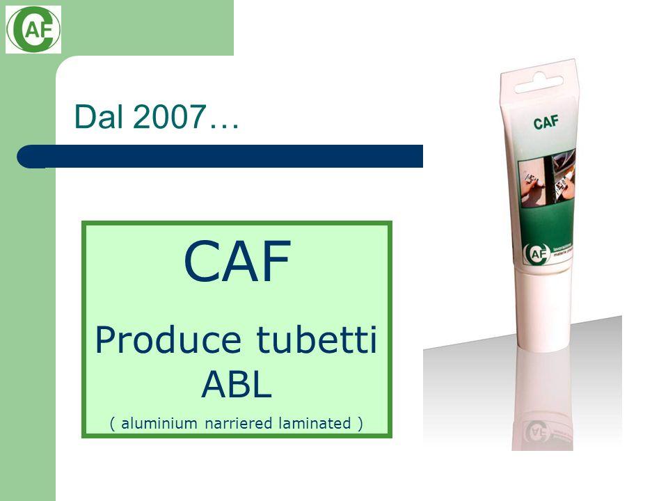 Dal 2007… CAF Produce tubetti ABL ( aluminium narriered laminated )