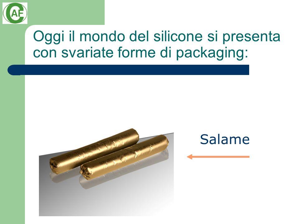 Oggi il mondo del silicone si presenta con svariate forme di packaging: Salame