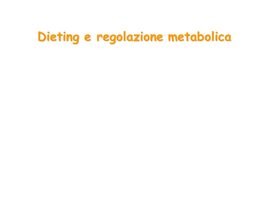 Dieting e regolazione metabolica