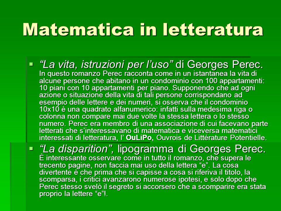 Matematica in letteratura La vita, istruzioni per luso di Georges Perec. In questo romanzo Perec racconta come in un istantanea la vita di alcune pers