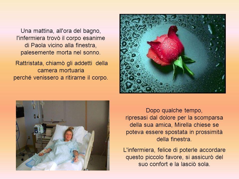 Una mattina, all'ora del bagno, l'infermiera trovò il corpo esanime di Paola vicino alla finestra, palesemente morta nel sonno. Rattristata, chiamò gl