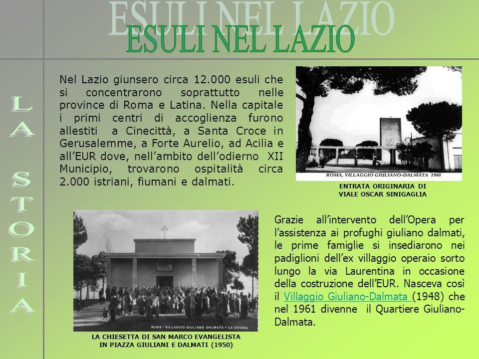 Nel Lazio giunsero circa 12.000 esuli che si concentrarono soprattutto nelle province di Roma e Latina. Nella capitale i primi centri di accoglienza f