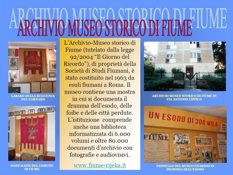LArchivio-Museo storico di Fiume (tutelato dalla legge 92/2004 Il Giorno del Ricordo), di proprietà della Società di Studi Fiumani, è stato costituito