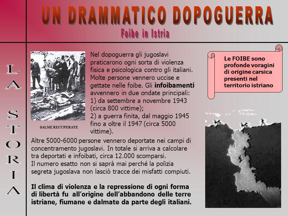 Altre 5000-6000 persone vennero deportate nei campi di concentramento jugoslavi. In totale si arriva a calcolare tra deportati e infoibati, circa 12.0