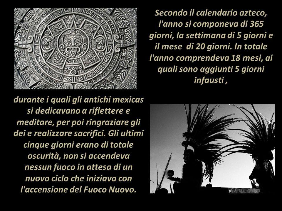 Secondo il calendario azteco, l'anno si componeva di 365 giorni, la settimana di 5 giorni e il mese di 20 giorni. In totale l'anno comprendeva 18 mesi