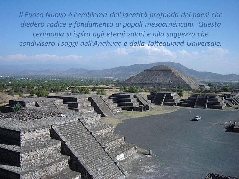 Il Fuoco Nuovo è l'emblema dell'identità profonda dei paesi che diedero radice e fondamento ai popoli mesoaméricani. Questa cerimonia si ispira agli e
