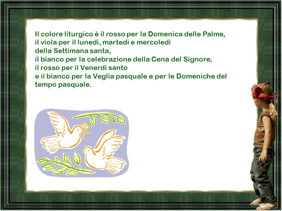 La Settimana santa inizia con la Domenica delle Palme, culmina nel Triduo Pasquale: - Giovedì Santo (Cena del Signore), -Venerdì Santo (morte di Gesù