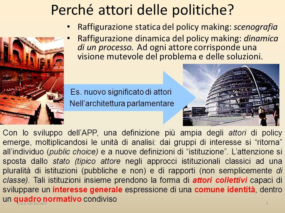 3 Perché attori delle politiche.