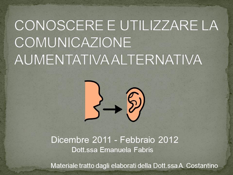 Dicembre 2011 - Febbraio 2012 Dott.ssa Emanuela Fabris Materiale tratto dagli elaborati della Dott.ssa A. Costantino