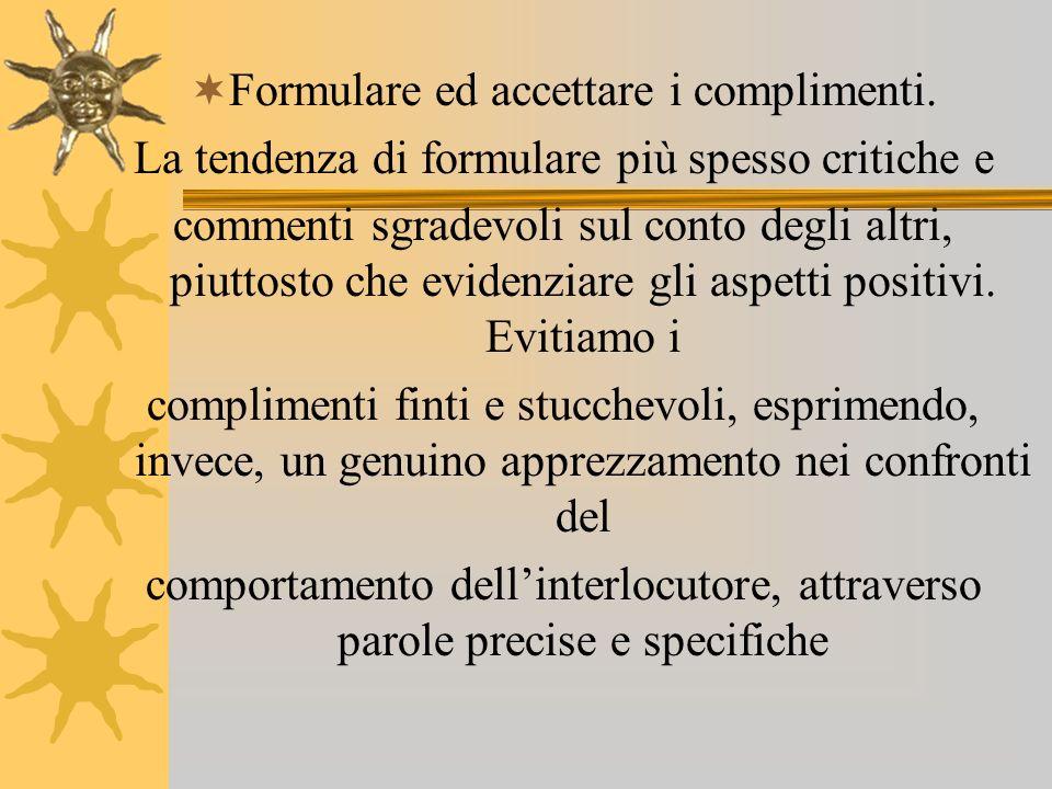 Formulare ed accettare i complimenti. La tendenza di formulare più spesso critiche e commenti sgradevoli sul conto degli altri, piuttosto che evidenzi